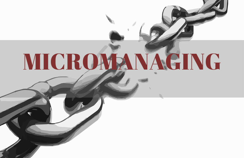 how to avoid being a micromanaging boss